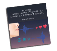 How to Communicate Effectively to Expand your Massage Business.